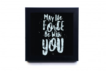 May The Force With You Frame