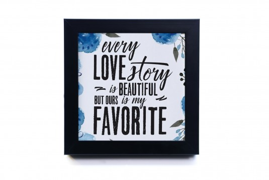 Every Love Story Is Beautiful Frame