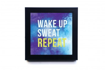 Wake up Sweat Repeat Frame