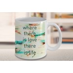 Where there is love there is life Mug