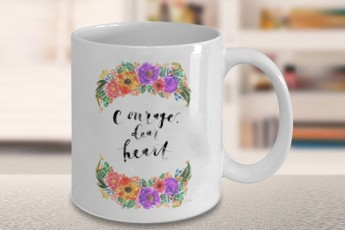 Courage Dear Heart Mug