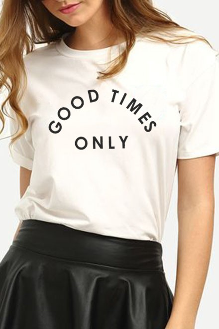 Good times only t-shirt