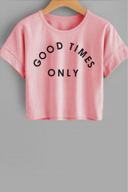 Good times only pink t-shirt